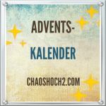 Chaos² im Advent